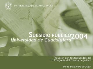 Principales Indicadores de la  Universidad de Guadalajara
