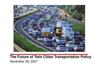 The Future of Twin Cities Transportation Policy
