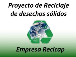 Proyecto  de Reciclaje de desechos sólidos