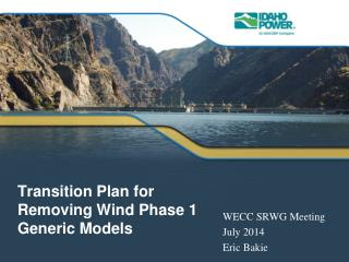 Transition Plan for Removing Wind Phase 1 Generic Models