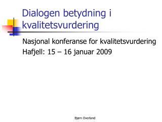Dialogen betydning i kvalitetsvurdering