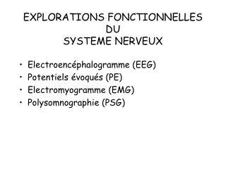 EXPLORATIONS FONCTIONNELLES DU SYSTEME NERVEUX