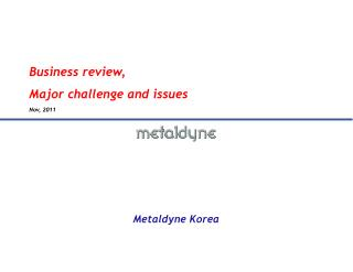 Business review, Major challenge and issues  Nov , 2011