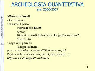 ARCHEOLOGIA QUANTITATIVA  a.a. 2006/2007