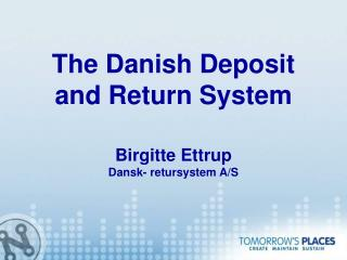 The Danish Deposit and Return System