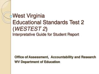 West Virginia  Educational Standards Test 2 WESTEST 2  Interpretative Guide for Student Report