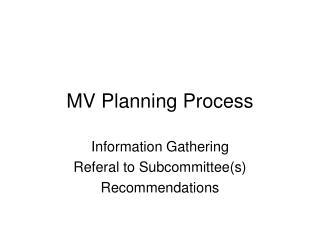 MV Planning Process