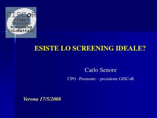 ESISTE LO SCREENING IDEALE?