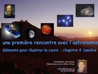 une première rencontre avec l'astronomie éléments pour illustrer le cours  : chapitre 4  lumière