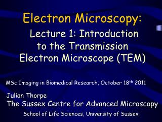 Electron Microscopy: Lecture 1: Introduction to the Transmission  Electron Microscope (TEM)