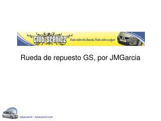 Rueda de repuesto GS, por JMGarcia