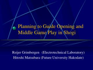 Planning to Guide Opening and Middle Game Play in Shogi