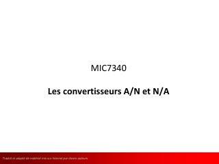 MIC7340 Les convertisseurs A/N et N/A