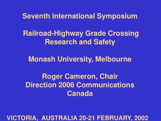 Seventh International Symposium  Railroad-Highway Grade Crossing Research and Safety