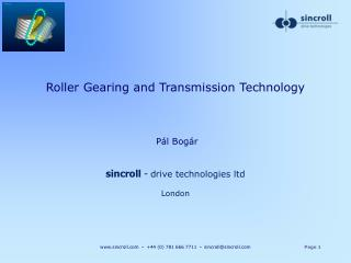 Roller Gearing and Transmission Technology  Pál Bogár sincroll  - drive technologies ltd London