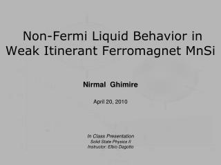 Non-Fermi Liquid Behavior in Weak Itinerant Ferromagnet MnSi