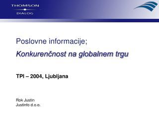 Poslovne informacije; Konkurenčnost na globalnem trgu
