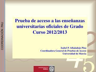 Prueba de acceso a las enseñanzas universitarias oficiales de Grado Curso 2012/2013