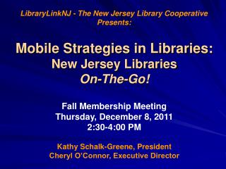 Mobile Strategies in Libraries:  New Jersey Libraries  On-The-Go !