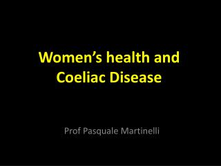 Women's  health  and  Coeliac Disease