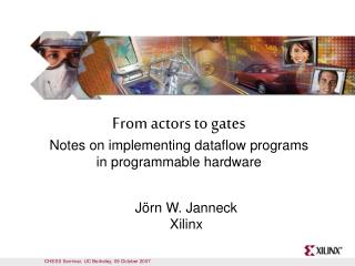 From actors to gates Notes on implementing dataflow programs  in programmable hardware