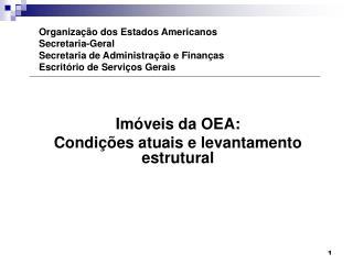 Imóveis da OEA: Condições atuais e levantamento estrutural