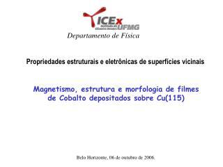Magnetismo, estrutura e morfologia de filmes  de Cobalto depositados sobre Cu(115)