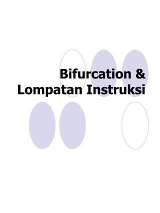 Bifurcation & Lompatan Instruksi