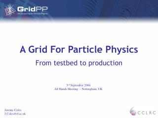 A Grid For Particle Physics