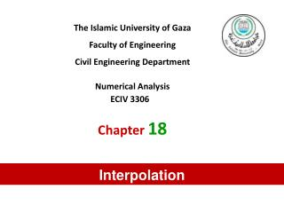 The Islamic University of Gaza Faculty of Engineering Civil Engineering Department  Numerical Analysis       ECIV 3306