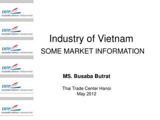 Industry of Vietnam SOME MARKET INFORMATION