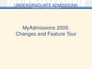 MyAdmissions 2005: Changes and Feature Tour