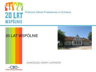 Publiczna Szkoła Podstawowa w Cichawce