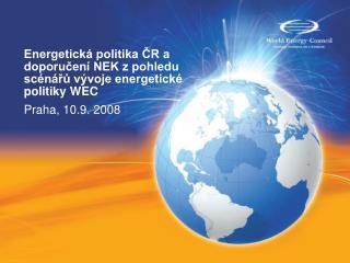 Energetická politika ČR a doporučení NEK z pohledu scénářů vývoje energetické politiky WEC