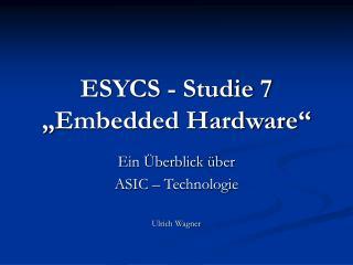 "ESYCS - Studie 7  ""Embedded Hardware"""