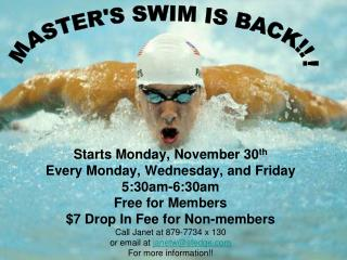 Starts Monday, November 30 th Every Monday, Wednesday, and Friday 5:30am-6:30am Free for Members