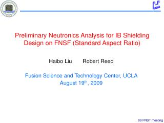 Preliminary Neutronics Analysis for IB Shielding Design on FNSF Standard Aspect Ratio