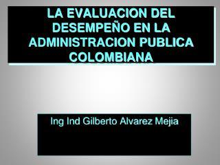 LA EVALUACION DEL DESEMPEÑO EN LA ADMINISTRACION PUBLICA COLOMBIANA