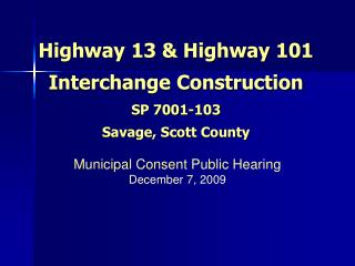 Highway 13 & Highway 101 Interchange Construction SP 7001-103 Savage, Scott County