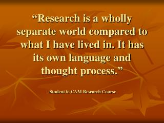- Student in CAM Research Course