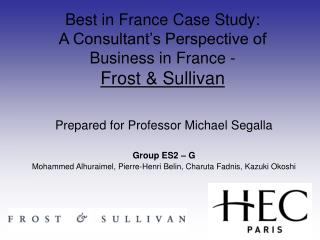 Best in France Case Study: A Consultant�s Perspective of Business in France - Frost & Sullivan