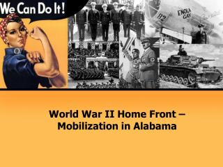 World War II Home Front – Mobilization in Alabama