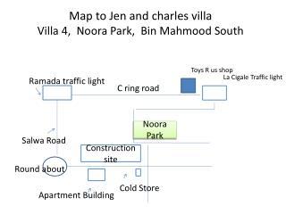 Map to Jen and  charles  villa  Villa  4,   Noora  Park,  Bin  Mahmood  South