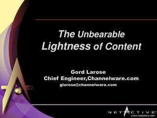 The Unbearable Lightness of Content