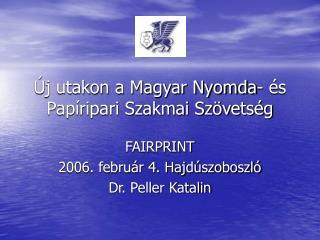 Új utakon a Magyar Nyomda- és Papíripari Szakmai Szövetség