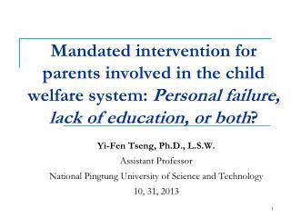 Yi-Fen Tseng, Ph.D., L.S.W. Assistant Professor