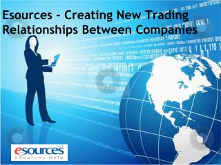 Esources – Creating New Trading Relationships Between Compan