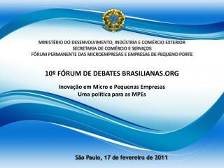 10� F�RUM DE DEBATES BRASILIANAS.ORG Inova��o em Micro e Pequenas Empresas