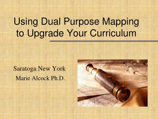 Using Dual Purpose Mapping to Upgrade Your Curriculum