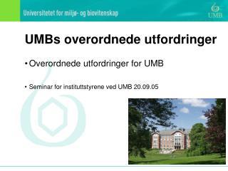 UMBs overordnede utfordringer